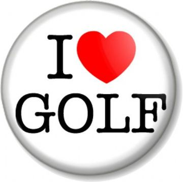 I Love / Heart GOLF Pinback Button Badge Sport Hobby Pastime Open Club Green